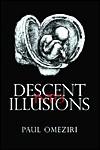 Descent Into Illusions - Paul Omeziri