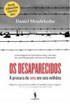 Os Desaparecidos – À procura de seis em seis milhões - Daniel Mendelsohn, Margarida Santiago