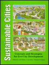 Sustainable Cities: Concepts and Strategies for Eco-City Development - William Warren