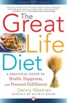 The Great Life Diet: A Practical Guide to Health, Happiness, and Fulfillment - Michio Kushi, Denny Waxman