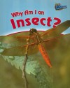 Why Am I an Insect? (Classifying Animals) - Greg Pyers