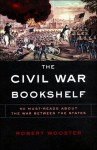 The Civil War Bookshelf - Robert Wooster