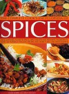 The Complete Cook's Encyclopedia to Spices: An illustrated guide to spices, spice blends and aromatic ingredients, with 100 taste-tingling recipes and 1200 step-by-step photographs - Sallie Morris, Lesley Mackley