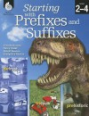 Starting with Prefixes and Suffixes - Timothy V. Rasinski, Nancy Padak, Rick Newton