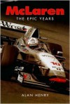 McLaren: The Epic Years - Alan Henry