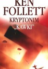 "Kryptonim ""Kawki"" - Ken Follett"