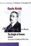 The Knight of Dreams - Gyula Krúdy, Eszter Molnár