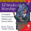 52 Weeks of Worship, Volume 2: A Complete Year of Sermon Outlines and Service Orders - Stan Toler, Terry Toler