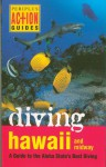 Diving Hawaii and Midway: A Guide to the Aloha State's Best Diving - Mike Severns, Pauline Fiene-Severns