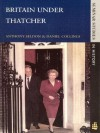 Britain Under Thatcher - Anthony Seldon