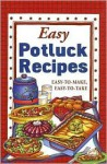 Easy Potluck Recipes: Easy-To-Make, Easy-To-Take - Cookbook Resources