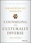 Counseling the Culturally Diverse: Theory and Practice - Derald Wing Sue, David Sue
