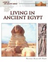 Living in Ancient Egypt - Roger Kean, Oliver Frey