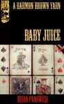 Baby Juice (A Harmon Brown Yarn) - Brian Panowich