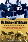 Mr. Inside and Mr. Outside: Army's Greatest Runners on West Point's Two Greatest Football Teams - Jack Cavanaugh
