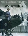 The Times Aviators: A History in Photographs - Michael J.H. Taylor