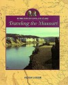 In the Path of Lewis and Clark: Traveling the Missouri - Peter Lourie, Peter Louri