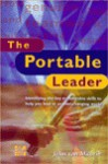 The Portable Leader: Identifying the Key Transferable Skills to Help You Lead in an Ever-Changing World - John Van Maurik