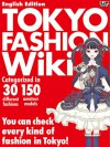 Tokyo Fashion Wiki English Edition: Categorized in 30 different fashions 150 amateur models You can check every kind of fashion in Tokyo - SJP Editorial team, Toshiaki Sakai, Keigo Hara, Yuuki Nakashima