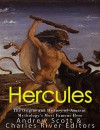 Hercules: The Origins and History of Ancient Mythology's Most Famous Hero - Charles River Editors, Andrew Scott