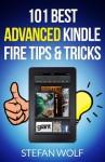 101 Best Kindle Fire Tips & Tricks - Stefan Wolf
