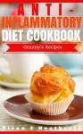 Anti-Inflammatory Diet: Beginner's Guide with XL Granny's Recipes(Anti Inflammatory Cookbook,Anti Inflammatory Diet Cookbook,Anti-Inflammatory Recipes,Anti Inflammatory Books, Anti-Inflammatory Diet) - Yiran Z Heathcote, Anti Inflammatory