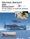 Historic Aircraft and Spacecraft in the Cradle of Aviation Museum - Joshua Stoff