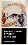 A gyöngy bajjal jár: Elbeszélések [Fekete könyvek] - Raymond Chandler, István Bart, Mária Borbás, Péter Lengyel