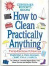 How to Clean Practically Anything - Consumer Reports, Marjorie Florman