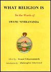 What Religion Is the Words of Swami Vivekananda - Swami Vivekananda