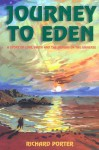 Journey to Eden: A Novel of Love, Faith and the Origins of the Universe - Richard Porter