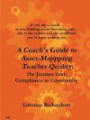 A Coach's Guide to Asset Mapping Teacher Quality: The Journey from Compliance to Community - Lorraine Richardson