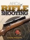 ABCs of Rifle Shooting - David Watson