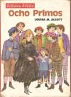 Ocho Primos - Louisa May Alcott