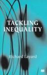 Tackling Inequality - Richard Layard, P.R.G. Layard