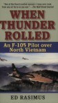 By Ed Rasimus - When Thunder Rolled: An F-105 Pilot Over North Vietnam (8/16/04) - Ed Rasimus