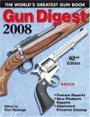 Gun Digest 2008: The World's Greatest Gun Book - Ken Ramage