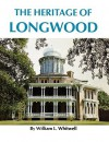The Heritage of Longwood - William L. Whitwell