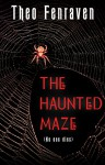 The Haunted Maze - Theo Fenraven