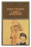 L- L'AMICO RITROVATO - FRED UHLMAN - FELTRINELLI --- 1987 - B - ZCS44 - FRED UHLMAN