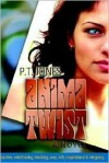 Anima Twist - P. T. Jones