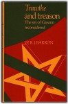 Trawthe and treason: The sin of Gawain reconsidered : a thematic study of Sir Gawain and the Green Knight (Publications of the Faculty of Arts of the University of Manchester) - W.R.J. Barron