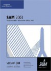 SAM 2003 Assessment 3.0 Std. Tutr. - With 'A'cd - Cengage Learning Course Technology