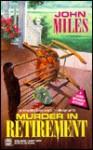 Murder in Retirement - John Miles