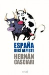 España decí alpiste - Hernán Casciari, Orsai