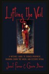Lifting the Veil: A Witches' Guide to Trance-Prophesy, Drawing Down the Moon, and Ecstatic Ritual - Gavin Bone, Janet Farrar