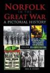 Norfolk In The Great War - Neil Storey