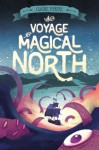 The Voyage to Magical North - Claire Fayers