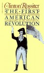 The First American Revolution: The American Colonies on the Eve of Independence - Clinton Rossiter