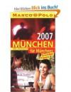 München und Umgebung für Münchner 2007 / Marco Polo Reiseführer - Franz Kotteder, Andreas Lück, Katrin Müller